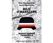 Szczegóły książki BOJE O WARSZAWĘ - WARSZAWSKIE TERMOPILE 1944