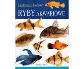 Szczegóły książki RYBY AKWARIOWE. ENCYKLOPEDIA HODOWCY