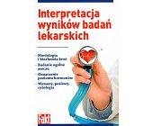 Szczegóły książki INTERPRETACJA WYNIKÓW BADAŃ LEKARSKICH