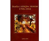 Szczegóły książki STUDIA Z DZIEJÓW ZIEMIAN 1795-1944