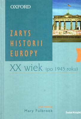 ZARYS HISTORII EUROPY - XX WIEK (PO 1945 ROKU)