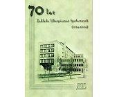 Szczegóły książki 70 LAT ZAKŁADU UBEZPIECZEŃ SPOŁECZNYCH (1934 - 2004)