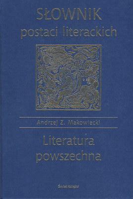 SŁOWNIK POSTACI LITERACKICH - LITERATURA POWSZECHNA