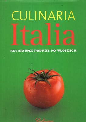 CULINARIA ITALIA - KULINARNA PODRÓŻ PO WŁOSZECH