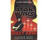 Szczegóły książki STAR WARS - WIĘZY KRWI