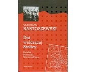 Szczegóły książki DNI WALCZĄCEJ STOLICY - KRONIKA POWSTANIA WARSZAWSKIEGO