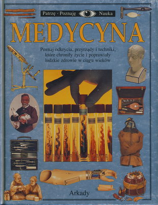 MEDYCYNA (PATRZĘ, POZNAJĘ, NAUKA)