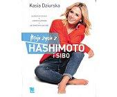 Szczegóły książki MOJE ŻYCIE Z HASHIMOTO I SIBO