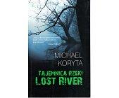 Szczegóły książki TAJEMNICA RZEKI LOST RIVER