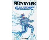 Szczegóły książki GAMEDEC - GRANICA RZECZYWISTOŚCI