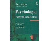 Szczegóły książki PSYCHOLOGIA - PODRĘCZNIK AKADEMICKI - TOM 1