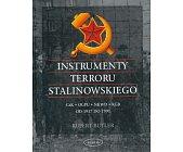 Szczegóły książki INSTRUMENTY TERRORU STALINOWSKIEGO