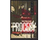 Szczegóły książki PROCESY DOKTORA WEICHERTA