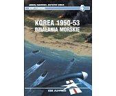 Szczegóły książki KOREA 1950 - 1953 - DZIAŁANIA MORSKIE
