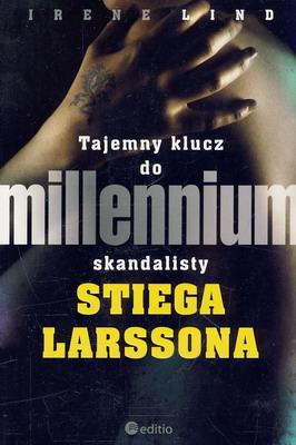 TAJEMNY KLUCZ DO MILLENIUM SKANDALISTY STIEGA LARSSONA