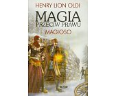 Szczegóły książki MAGIA PRZECIW PRAWU TOM 1 - MAGIOSO