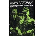 Szczegóły książki POLSKA DYPLOMACJA NA OBCZYŹNIE 1939 - 1941