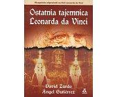 Szczegóły książki OSTATNIA TAJEMNICA LEONARDA DA VINCI