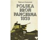 Szczegóły książki POLSKA BROŃ PANCERNA 1939
