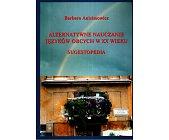 Szczegóły książki ALTERNATYWNE NAUCZANIE JĘZYKÓW OBCYCH W XX WIEKU. SUGESTOPEDIA
