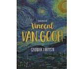 Szczegóły książki VINCENT VAN GOGH - CZŁOWIEK I ARTYSTA