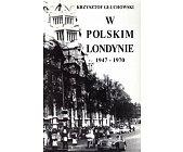 Szczegóły książki W POLSKIM LONDYNIE 1947 - 1970