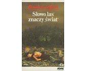 """Szczegóły książki SŁOWO """"LAS"""" ZNACZY """"ŚWIAT"""""""