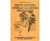 Szczegóły książki JĘZYK GESTÓW INDIAN AMERYKI PÓŁNOCNEJ