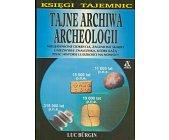 Szczegóły książki TAJNE ARCHIWA ARCHEOLOGII