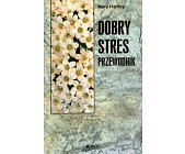Szczegóły książki DOBRY STRES. PRZEWODNIK