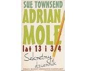 Szczegóły książki ADRIAN MOLE LAT 13 I 3/4 - SEKRETNY DZIENNIK