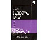 Szczegóły książki DIAGNOSTYKA KARMY - TOM 4 - DOTYKANIE PRZYSZŁOŚCI