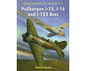 Szczegóły książki POLIKARPOV I-15, I-16 AND I-153 ACES (OSPREY AIRCRAFT OF THE ACES 95)