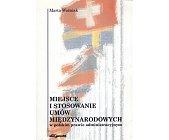 Szczegóły książki MIEJSCE I STOSOWANIE UMÓW MIĘDZYNARODOWYCH W POLSKIM PRAWIE ADMINISTRACYJNYM