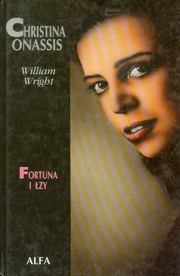 CHRISTINA ONASSIS - FORTUNA I ŁZY