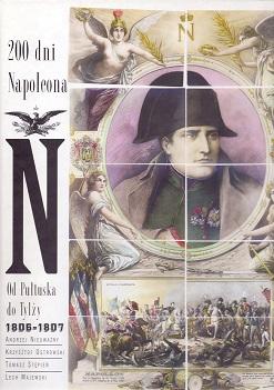 200 DNI NAPOLEONA. OD PUŁTUSKA DO TYLŻY 1806–1807