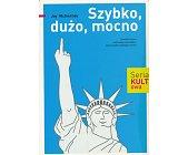Szczegóły książki SZYBKO, DUŻO, MOCNO