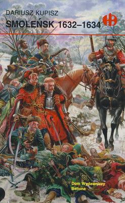 SMOLEŃSK 1632-1634 (HISTORYCZNE BITWY)