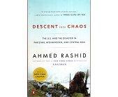 Szczegóły książki DESCENT INTO CHAOS: THE US & THE DISASTER IN PAKISTAN, AFGHANISTAN & CENTRAL ASIA