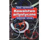 Szczegóły książki KOWALSTWO ARTYSTYCZNE - TOM 1