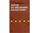 Szczegóły książki WSTĘP DO MECHANIKI KWANTOWEJ