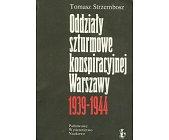 Szczegóły książki ODDZIAŁY SZTURMOWE KONSPIRACYJNEJ WARSZAWY 1939 - 1944