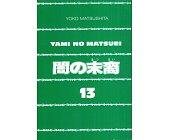 Szczegóły książki YAMI NO MATSUEI. OSTATNI SYNOWIE CIEMNOŚCI - TOM 13