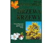 Szczegóły książki WIELKA ENCYKLOPEDIA - DRZEWA, KRZEWY