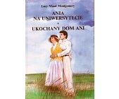 Szczegóły książki ANIA NA UNIWERSYTECIE. UKOCHANY DOM ANI