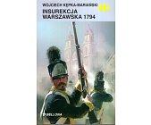 Szczegóły książki INSUREKCJA WARSZAWSKA 1794 (HISTORYCZNE BITWY)