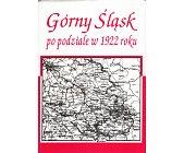 Szczegóły książki GÓRNY ŚLĄSK PO PODZIALE W 1922 ROKU - 2 TOMY