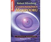 Szczegóły książki CZARNOKSIĘŻNICY MAJIPOORU -  PLANETA MAJIPOOR TOM IV