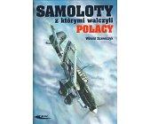 Szczegóły książki SAMOLOTY Z KTÓRYMI WALCZYLI POLACY