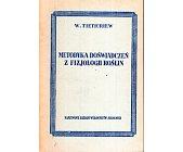 Szczegóły książki METODYKA DOŚWIADCZEŃ Z FIZJOLOGII ROŚLIN